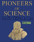 LIBRIVOX - Pioneers Of Science by Sir Oliver Lodge