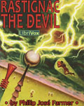 LIBRIVOX - Rastignac The Devil by Philip Jose Farmer