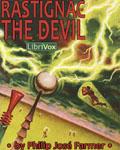 LIBRIVOX - Rastignac The Devil by Philip Jose Farmer