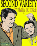LIBRIVOX - Second Variety by Philip K. Dick