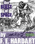 LIBRIVOX - The Beast Of Space by F.E. Hardart