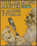 LIBRIVOX - The Diamond Master by Jacques Futrelle