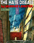 LIBRIVOX - The Hate Disease by Murray Leinster