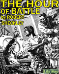 LIBRIVOX - The Hour Of Battle by Robert Sheckley