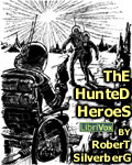 LIBRIVOX - The Hunted Heroes by Robert Silverberg