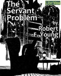 LIBRIVOX - The Servant Problem by Robert F. Young