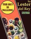 LIBRIVOX - The Sky Is Falling by Lester del Rey
