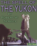 LIBRIVOX - The Spell Of The Yukon by Robert W. Service