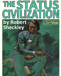 LIBRIVOX - The Status Civilization by Robert Sheckley
