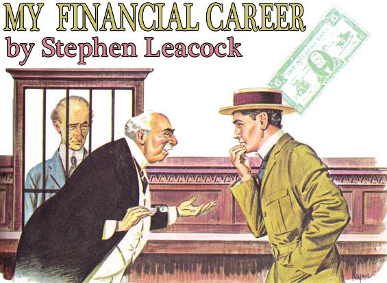My Financial Career by Stephen Leacock, Art by GordRaymer (found in SENSE AND FEELING)