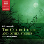 NAXOS AUDIOBOOKS - The Call Of Cthulhu And Other Stories by H.P. Lovecraft