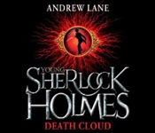 PAN MACMILLIAN - Young Sherlock Holmes: Death Cloud by Andrew Lane