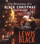 PENGUIN AUDIO - I'm Dreaming Of A Black Christmas by Lewis Black