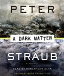 RANDOM HOUSE AUDIO - A Dark Matter by Peter Straub