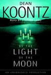 RANDOM HOUSE AUDIO - By The Light Of The Moon by Dean Koontz