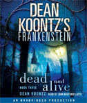 RANDOM HOUSE AUDIO - Dean Koontz's Frankenstein: Dead And Alive