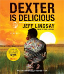 RANDOM HOUSE AUDIO - Dexter Is Delicious by Jeff Lindsay
