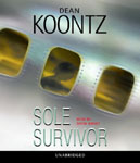 RANDOM HOUSE AUDIO - Sole Survivor by Dean Koontz