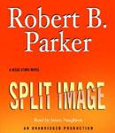 RANDOM HOUSE AUDIO - Split Images by Robert B. Parker