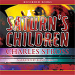 RECORDED BOOKS - Saturn's Children by Charles Stross