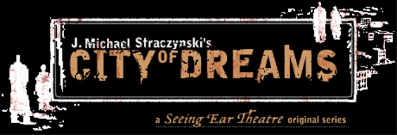 SEEING EAR THEATRE - J. Michael Straczynski's City Of Dreams