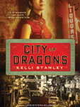 TANTOR MEDIA - City Of Dragons by Kelli Stanley