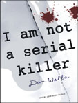 TANTOR MEDIA - I Am Not A Serial Killer by Dan Wells
