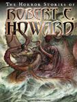 TANTOR MEDIA - The Horror Stories Of Robert E. Howard