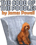 The Code Of The Poodles by James Powell