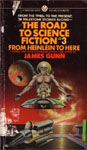 The Road To Science Fiction: Volume 3: The Road To Science Fiction: Volume 3: From Heinlein to Here edited by James Gunn
