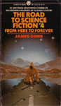 The Road To Science Fiction: Volume 4: From Here to Forever edited by James Gunn