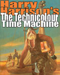 Harry Harrison's The Technicolour Time Machine