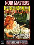 WONDER EBOOKS - See You At The Morgue by Lawrence Blochman