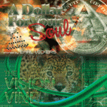 A Dollar For Your Soul and The Vision Vine by Earl Vickers