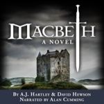 AUDIBLE - Macbeth by A.J. Hartley and David Hewson