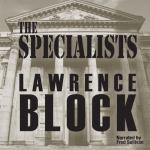 AUDIO GO - The Specialists by Lawrence Block