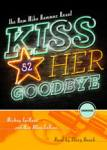 BLACKSTONE AUDIO - Kiss Her Goodbye by Mickey Spillane and Max Allan Collins