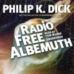 BLACKSTONE AUDIO - Radio Free Albemuth by Philip K. Dick