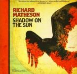 BLACKSTONE AUDIO - Shadow On The Sun by Richard Matheson