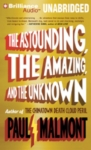 BRILLIANCE AUDIO - The Astounding, TheAmazing, And The Unknown by Paul Malmont