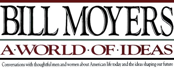 Bill Moyers A World Of Ideas