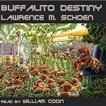 Science Fiction Audiobook - Buffalito Destiny by Lawrence Schoen