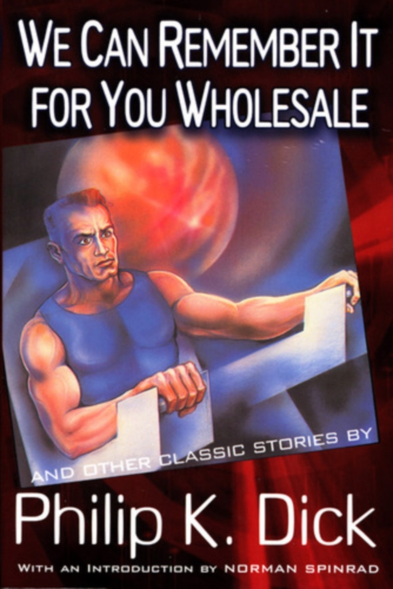 CITADEL PRESS - We Can Remember It For You Wholesale And Other Classic Stories BY Philip K. Dick