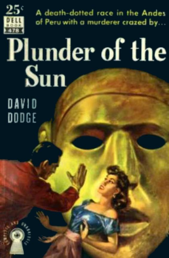 DELL Books - Plunder Of The Sun by David Dodge