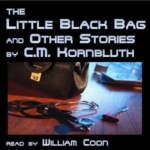 ELOQUENT VOICE - The Little Black Bag And Other Stories by C.M. Kornbluth