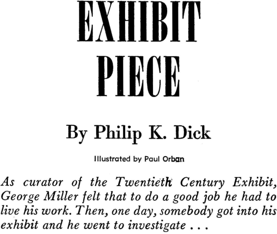 Exhibit Piece by Philip K. Dick