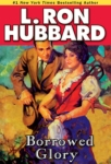 GALAXY AUDIO - Borrowed Glory by L. Ron Hubbard