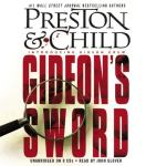 HACHETTE AUDIO - Gideon's Sword by Douglas Preston and Lincoln Child