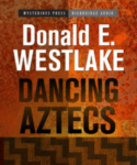 High Bridge Audio - Dancing Aztecs by Donald E. Westlake