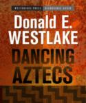 High Bridge Audio - Dancing Aztecs by Donald E. Westlake